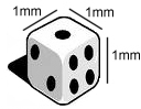 Dice with a side 1mm long has a volume of 1 cubic millimitre